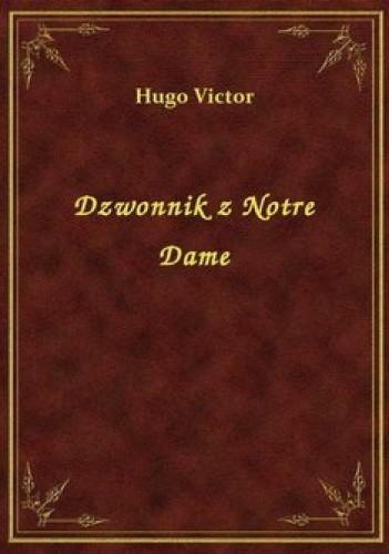 Okładka książki Dzwonnik z Notre Dame