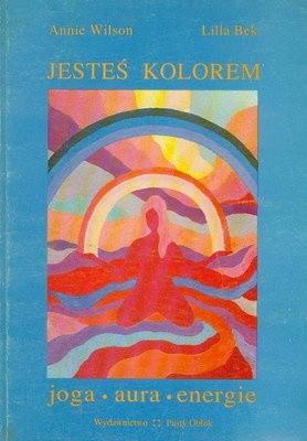 Okładka książki Jesteś kolorem - joga, aura, energie