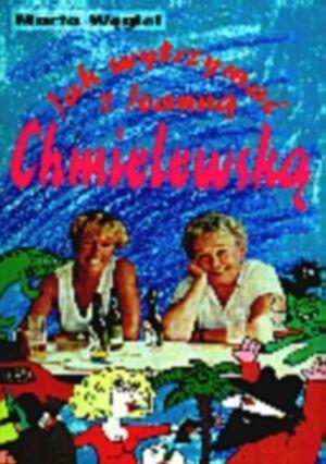 Okładka książki Jak wytrzymać z Joanną Chmielewską