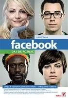Okładka książki Facebook. Daj się poznać. Dołącz do największej społeczności świata. Odkryj serwis Facebook!