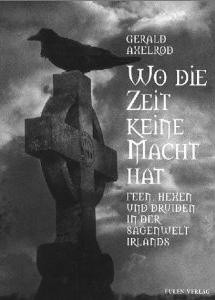 Okładka książki Wo die Zeit keine Macht hat. Feen, Hexen und Druiden in der Sagenwelt Irlands
