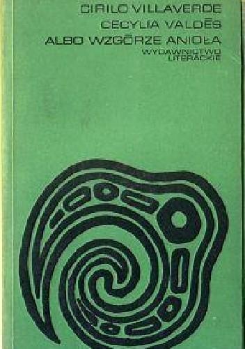 Okładka książki Cecylia Valdés albo Wzgórze Anioła (tom 1)