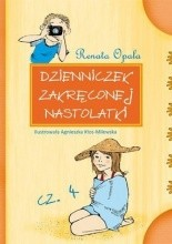 Dzienniczek zakręconej nastolatki 4 - Renata Opala