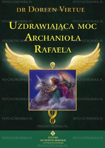 Okładka książki Uzdrawiająca Moc Archanioła Rafaela