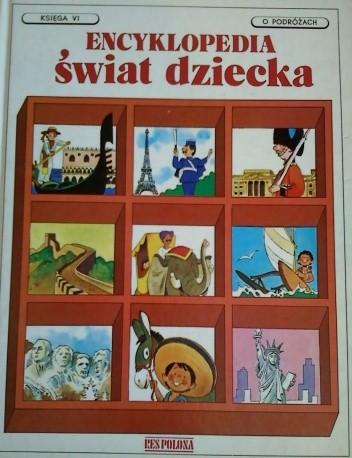 Okładka książki ENCYKLOPEDIA: Świat dziecka/księga VI o podróżach
