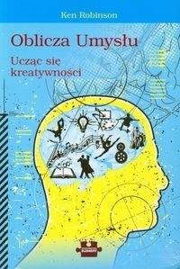 Okładka książki Oblicza umysłu, ucząc się kreatywności
