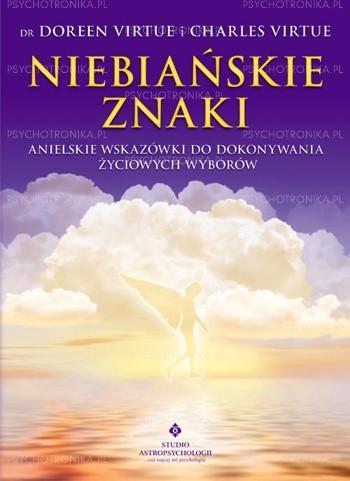Okładka książki Niebiańskie znaki. Anielskie wskazówki do dokonywania życiowych wyborów