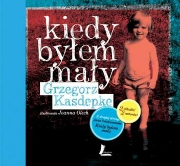 Okładka książki Kiedy byłem mały. Kiedy byłam mała
