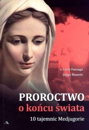 Okładka książki Proroctwo o końcu świata. 10 Tajemnic Medjugorie