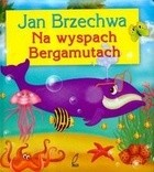 Okładka książki Na wyspach Bergamutach