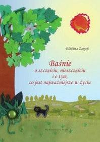 Okładka książki Baśnie o szczęściu, nieszczęściu i o tym, co jest najważniejsze w życiu