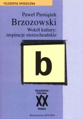 Okładka książki Brzozowski. Wokół kultury: inspiracje nietzscheańskie