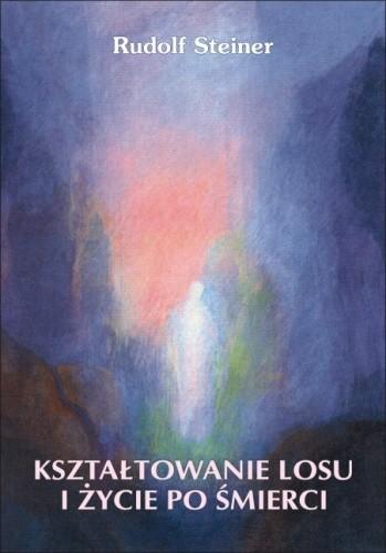 Okładka książki Kształtowanie losu i życie po śmierci