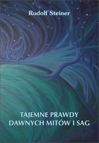 Okładka książki Tajemne prawdy dawnych mitów i sag