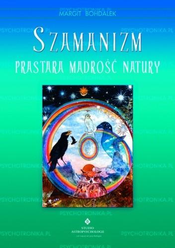 Okładka książki Szamanizm. Prastara mądrość natury