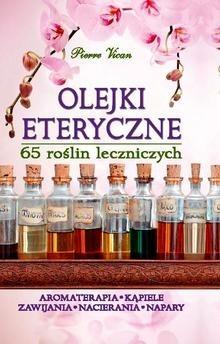 Okładka książki Olejki eteryczne. 65 roślin leczniczych
