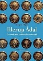 Illerup Adal. Czarodziejskie zwierciadło archeologii