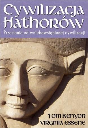 Okładka książki Cywilizacja Hathorów. Przesłania od wniebowziętej cywilizacji