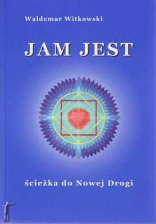 Okładka książki Jam Jest - ścieżka do Nowej Drogi