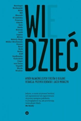 Okładka książki WIDZIEĆ/WIEDZIEĆ. Wybór najważniejszych tekstów o dizajnie