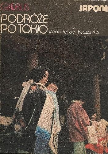 Okładka książki Podróże po Tokio. Japonia