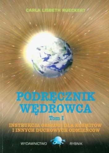 Okładka książki Podręcznik Wędrowca. Instrukcja obsługi dla kosmitów i innych duchowych odmieńców (tom 1)
