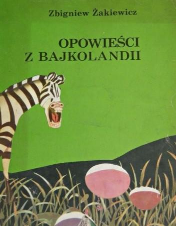 Okładka książki Opowieści z bajkolandii