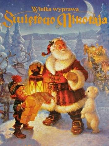 Okładka książki Wielka wyprawa Świętego Mikołaja - Historia prawdziwa