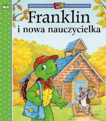 Okładka książki Franklin i Nowa Nauczycielka
