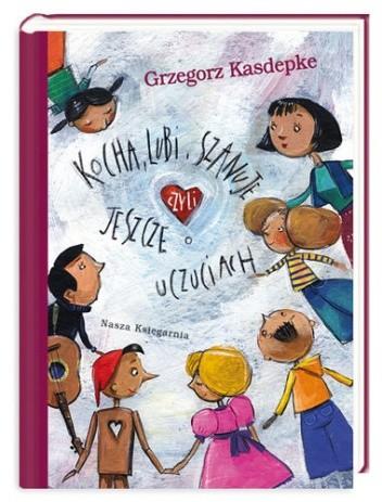 Okładka książki Kocha, Lubi, Szanuje czyli Jeszcze o Uczuciach