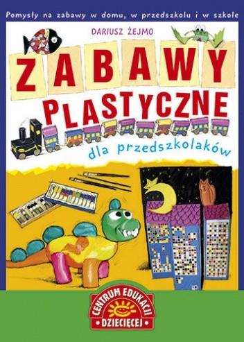 Okładka książki Zabawy plastyczne dla przedszkolaków