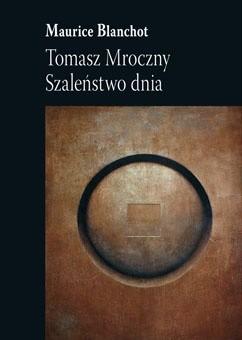 Okładka książki Tomasz Mroczny. Szaleństwo dnia