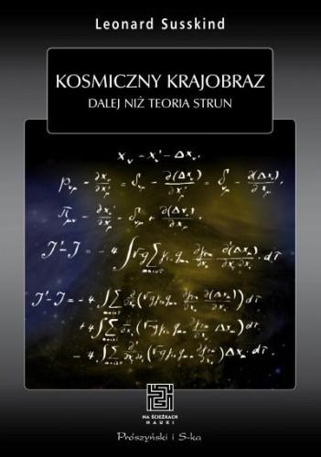 Okładka książki Kosmiczny krajobraz. Dalej niż teoria strun