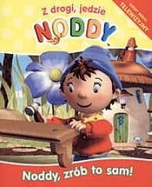 Okładka książki Noddy, zrób to sam!