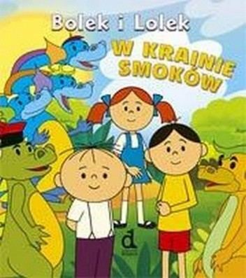 Okładka książki Bolek i Lolek w Krainie Smoków