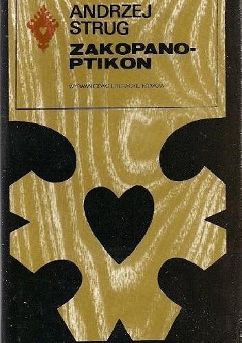 Okładka książki Zakopanoptikon, czyli Kronika czterdziestu dziewięciu dni deszczowych w Zakopanem