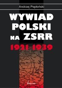 Okładka książki Wywiad polski na ZSRR 1921-1939