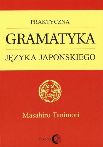 Okładka książki Praktyczna gramatyka języka japońskiego