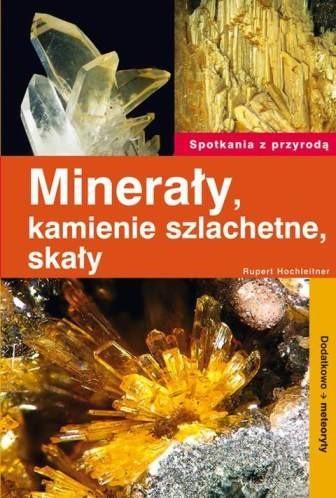 Okładka książki Minerały, kamienie szlachetne, skały. Dodatkowo meteoryty