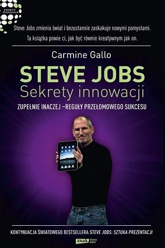 Okładka książki Steve Jobs: Sekrety innowacji. Zupełnie inaczej - reguły przełomowego sukcesu