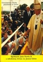 Okładka książki Spotkanie Jana Pawła II z młodzieżą świata. Jasna Góra 14-16 VIII 1991r.