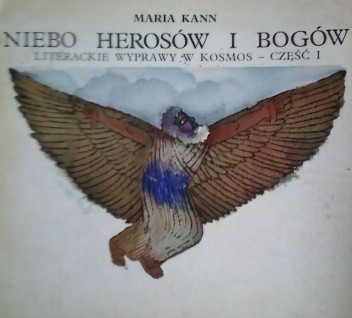 Okładka książki Niebo herosów i bogów. Literackie wyprawy w kosmos-część I