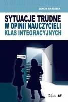 Okładka książki Sytuacje trudne w opinii nauczycieli klas integracyjnych