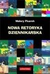 Okładka książki Nowa retoryka dziennikarska