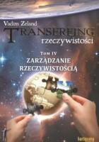 Transerfing rzeczywistości, tom IV. Zarządzanie rzeczywistością