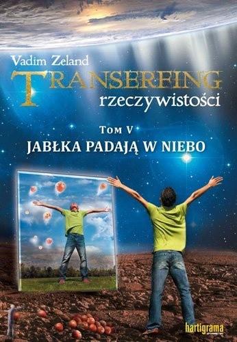 Okładka książki Transerfing rzeczywistości, tom V. Jabłka padają w niebo