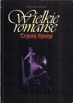 Okładka książki Wielkie romanse Trzeciej Rzeszy