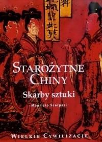 Okładka książki Starożytne Chiny. Skarby sztuki