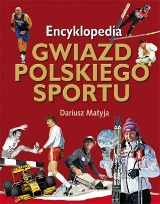 Okładka książki Encyklopedia gwiazd polskiego sportu