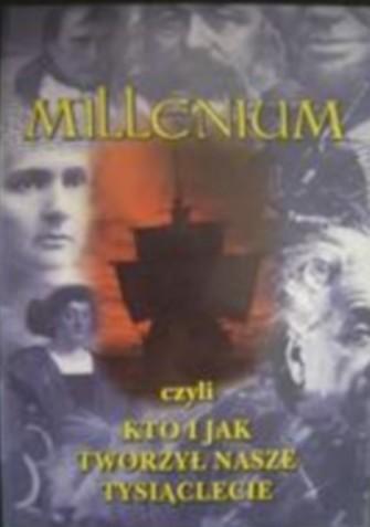 Okładka książki Millenium, czyli kto i jak tworzył nasze tysiąclecie